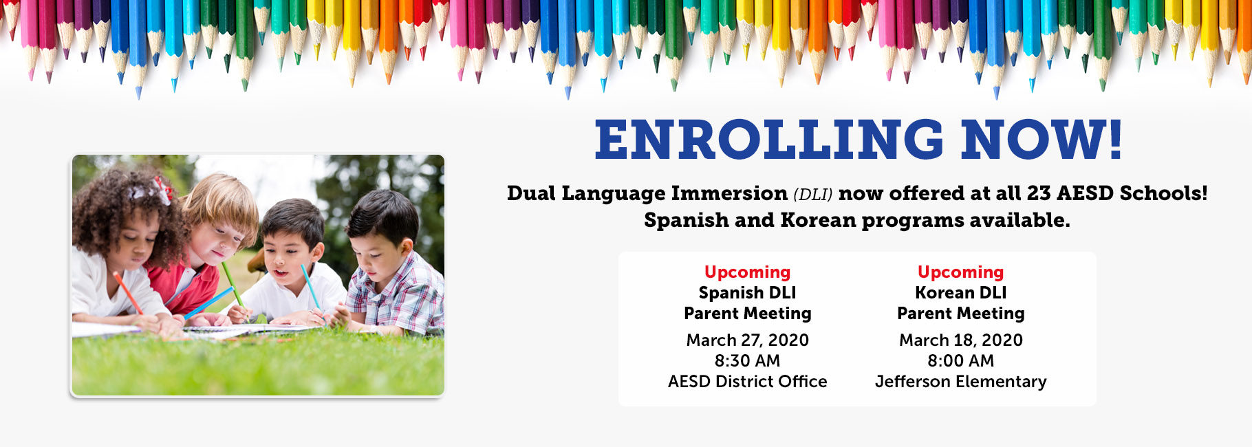 Upcoming DLI Parent Meetings: Spanish- March 27 8:30 AM District Office, Korean - March 18, 8:00 AM Jefferson Elementary